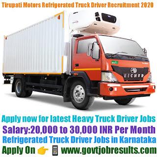 Tirupati Motors Refrigerated Truck Driver Recruitment 2020-21