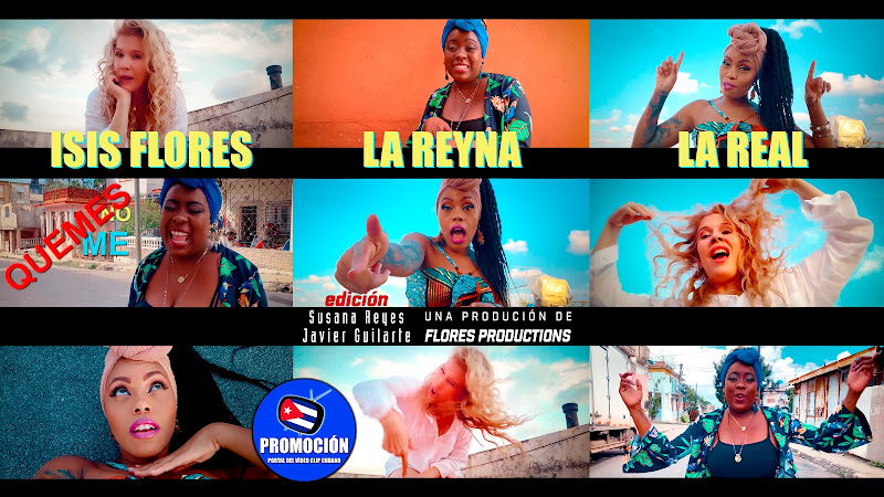 Isis Flores & La Reyna y La Real - ¨No me quemes¨ - Videoclip. Portal Del Vídeo Clip Clip. Música cubana. Cuba.