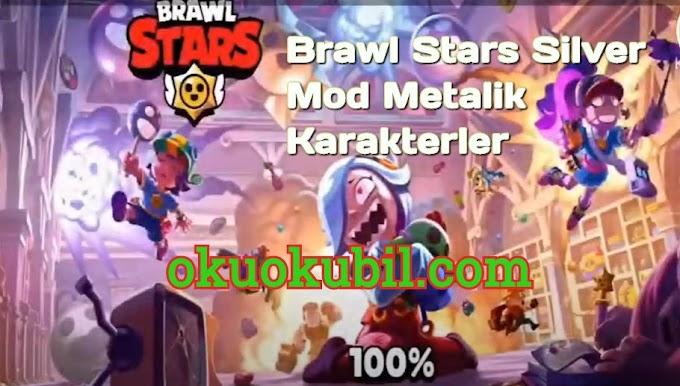 Brawl Stars Silver Mod Metalik Karakterler Modu İndir Ekim 2020