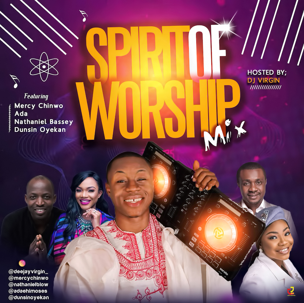 DJ Virgin - Spirit of Worship Mix #Arewapublisize