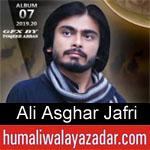 https://humaliwalaazadar.blogspot.com/2019/08/ali-asghar-jafri-nohay-2020.html