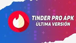 TINDER APK PRO CON FUNCIONES ILIMITADAS / ÚLTIMA VERSIÓN 2020