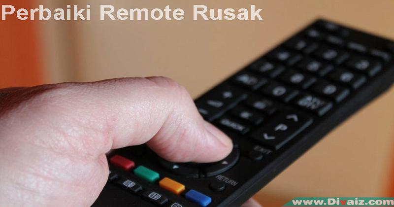 Cara Memperbaiki Remot TV Rusak Macet Berhasil 100%