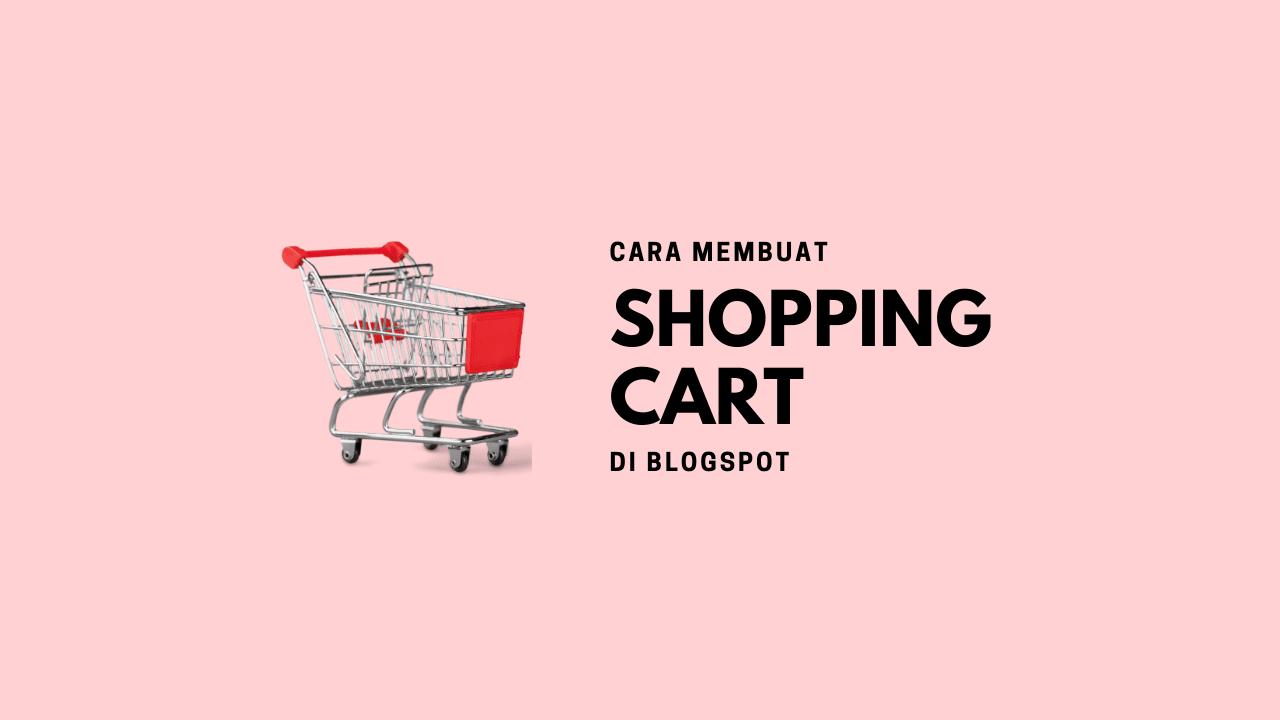 Cara Membuat Shopping Cart Di Blogspot