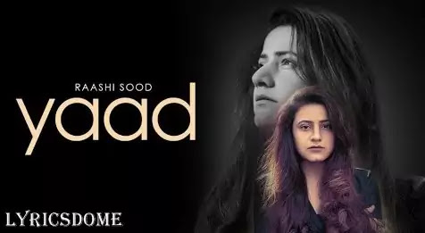 Yaad Lyrics - Raashi Sood