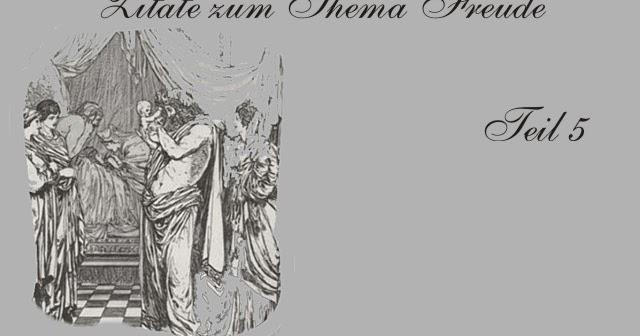 Gedichte Und Zitate Fur Alle Zitate Zum Thema Freude Freuden Teil 5