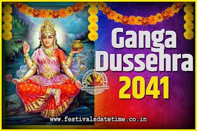 2041 Ganga Dussehra Pooja Date and Time, 2041 Ganga Dussehra Calendar
