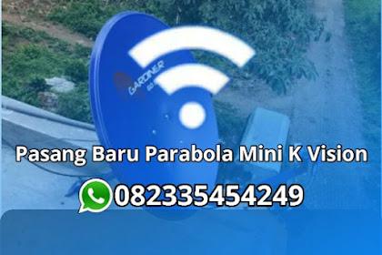 Pasang Baru Parabola Mini K Vision di Balung Lor, Kabupaten Jember