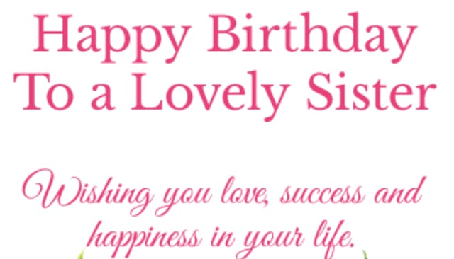 Happy Birthday for Sister, Wishes, Messages, Quotes, Status