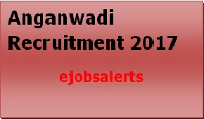 Anganwadi Recruitment 2017