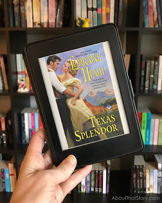 Book Review: Texas Splendor by Lorraine Heath | About That Story