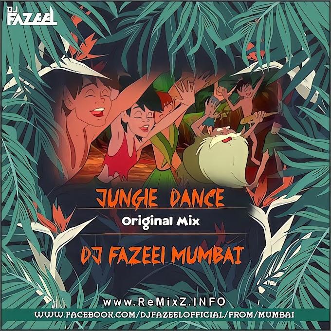 Jungle Dance (Original Mix) DJ Fazeel Mumbai