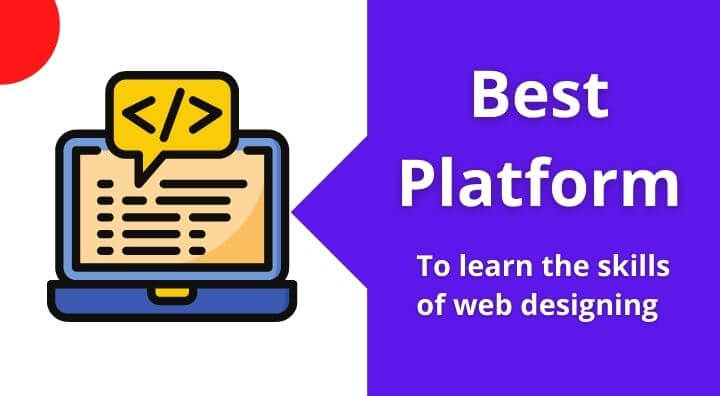 Best website To learn the skills of web designing