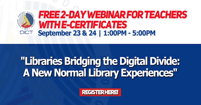 """FREE 2-day Webinar for Teachers with e-Certificates   """"Libraries Bridging the Digital Divide: A New Normal Library Experiences"""" by DICT"""