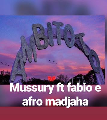 Mussury Feat. Fábio Dance & Afro Madjaha - Ambitoto (Afro House)