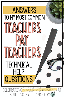 My Most Common Teachers Pay Teachers Technical Help Questions Answered
