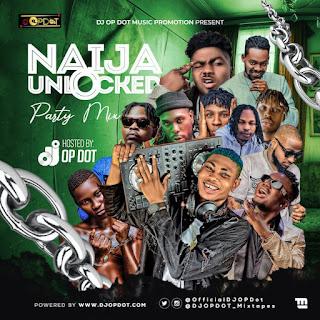 [Mixtape] DJ OP Dot – Naija Unlocked Party Mix