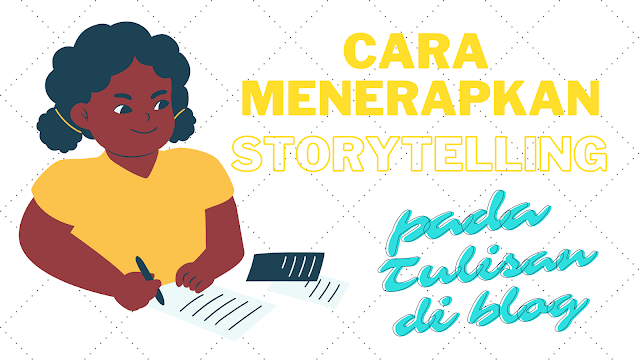 cara menerapkan storytelling pada tulisan blog