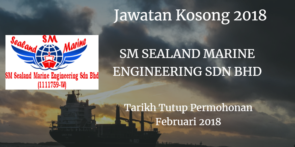 Jawatan Kosong SM SEALAND MARINE ENGINEERING SDN BHD Februari 2018