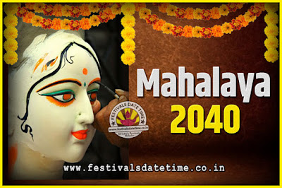 2040 Mahalaya Puja Date and Time Kolkata, 2040 Mahalaya Calendar
