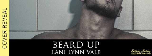 Beard Up by Lani Lynn Vale Cover Reveal + Giveaway