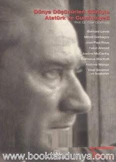Özer Ozankaya - Dünya Düşünürleri Gözüyle Atatürk ve Cumhuriyeti