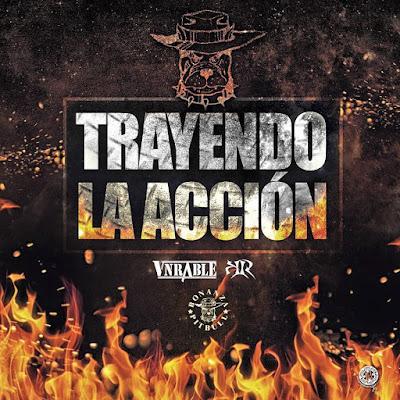 Vnrable feat. Sr. K.R. - Trayendo La Acción (Versión AM) (SIngle) [2016]