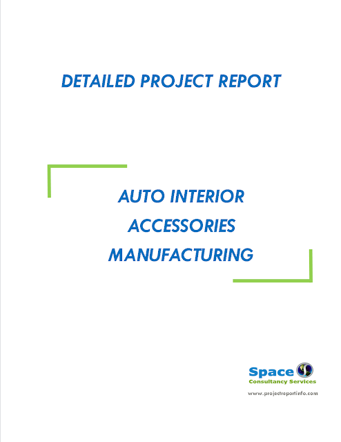 Project Report on Auto Interior Accessories Manufacturing