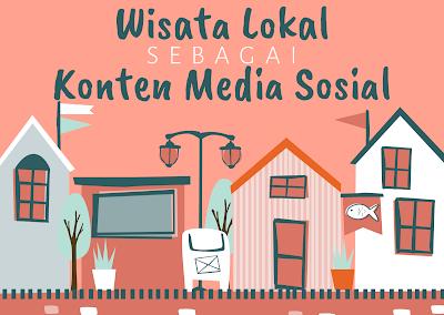 Memanfaatkan Wisata Lokal Sebagai Konten Media Sosial