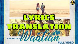 Waalian Lyrics in English | With Translation | – Harnoor