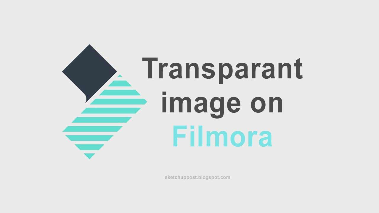 Cara Membuat Gambar Transparan di Filmora