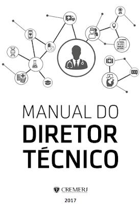 Responsabilidade técnica e ética nos estabelecimentos de saúde - Manual do diretor técnico