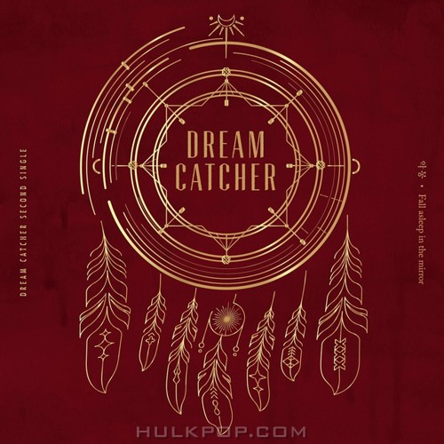 DREAMCATCHER – 악몽·Fall asleep in the mirror – Single (FLAC)