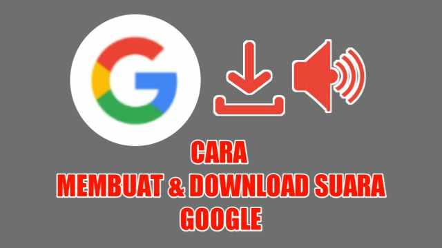 Cara Membuat dan Download Suara Google