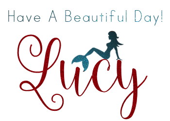 Have A Beautiful Day,Lucy~~*