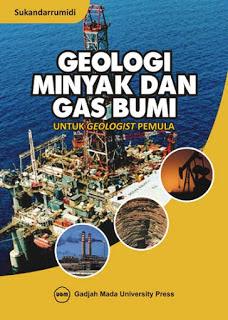 GEOLOGI MINYAK DAN GAS BUMI UNTUK GEOLOGIST PEMULA