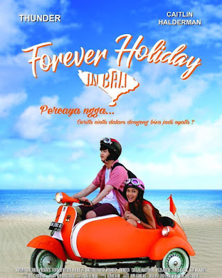 Sinopsis Film Forever Holiday in Bali - Kisah Cinta Thunder MBLAQ dan Gadis Biasa