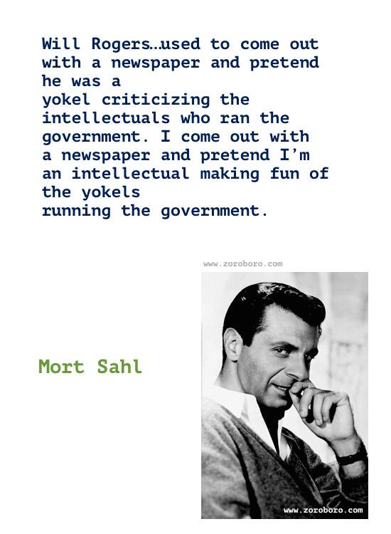 Mort Sahl Quotes. Mort Sahl (Comedian), Mort Sahl Funny, Politics, America, People Quotes, Mort Sahl Quotes