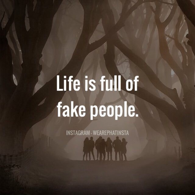 Life Is Full Of Fake People Before You Judge Them Make Sure You