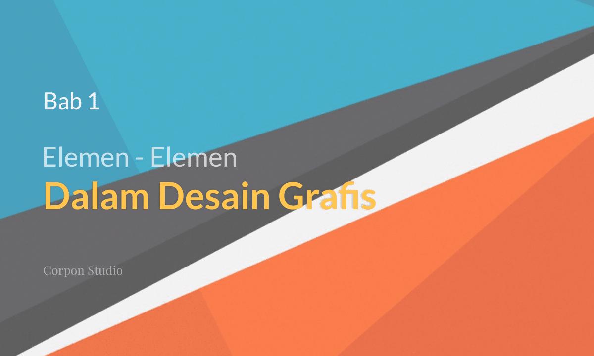 Elemen-elemen Dalam Desain Grafis