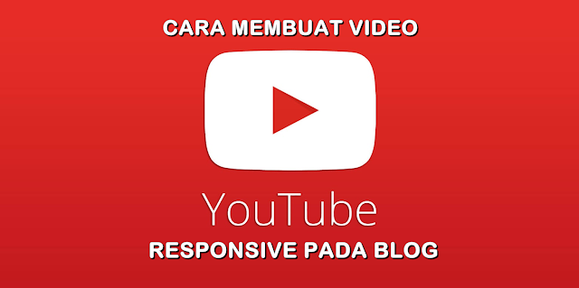 Cara Membuat Video Youtube Responsive Pada Blog
