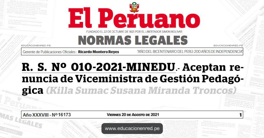 R. S. Nº 010-2021-MINEDU.- Aceptan renuncia de Viceministra de Gestión Pedagógica (Killa Sumac Susana Miranda Troncos)
