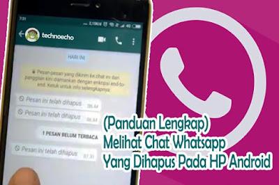 panduan lengkap cara melihat pesan wa yang sudah dihapus di hp android