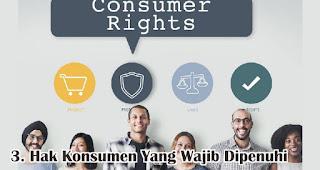 Hak Konsumen Yang Wajib Dipenuhi