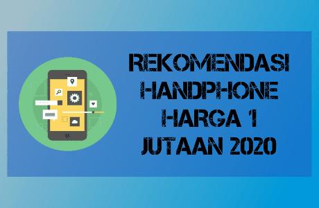 8 Rekomendasi Handphone Harga 1 jutaan 2020