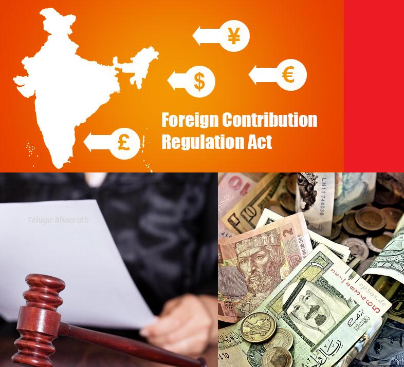 ఫారిన్ కంట్రిబ్యూషన్ రెగ్యులేషన్ యాక్ట్ (FCRA) నిబంధనలు, చర్యలు & సవరణలు - The Foreign Contribution Regulation Act (FCRA), New 2020 Terms, Actions & Amendments