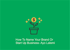 How To Name Your Brand Or Start up Business
