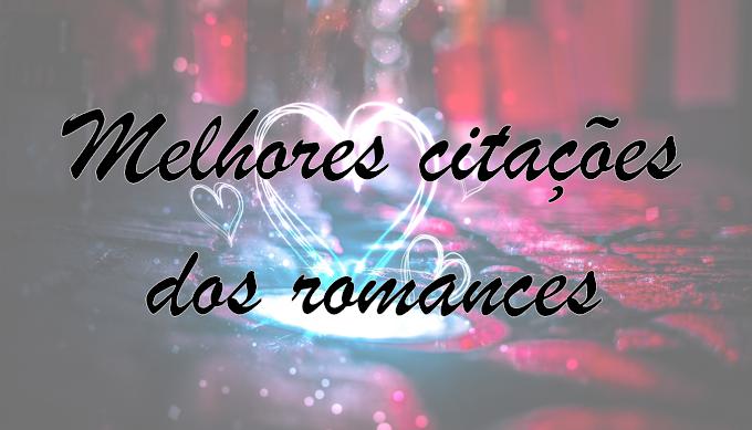 15 lindas frases literárias de romance