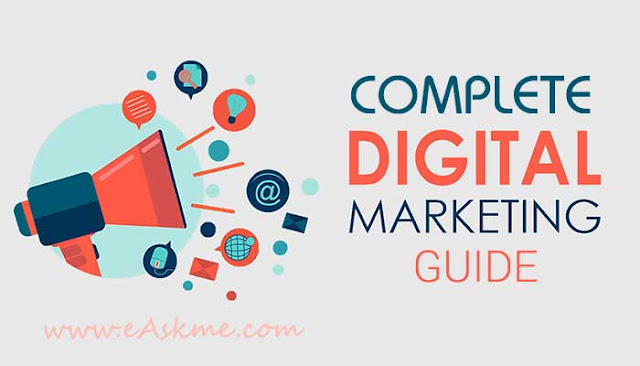 Complete Digital Marketing Guide: Everything You Need to Know: eAskme