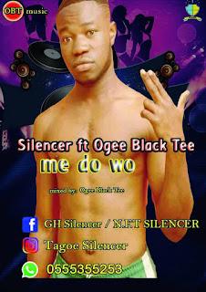 Silencer - Me Do Wo Ft. Ogee Black Tee (Mixed by Ogee Black Tee)